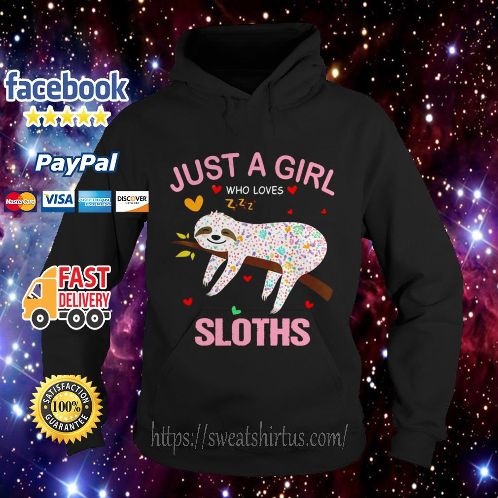 Just a girl who loves Sloths Hoodie