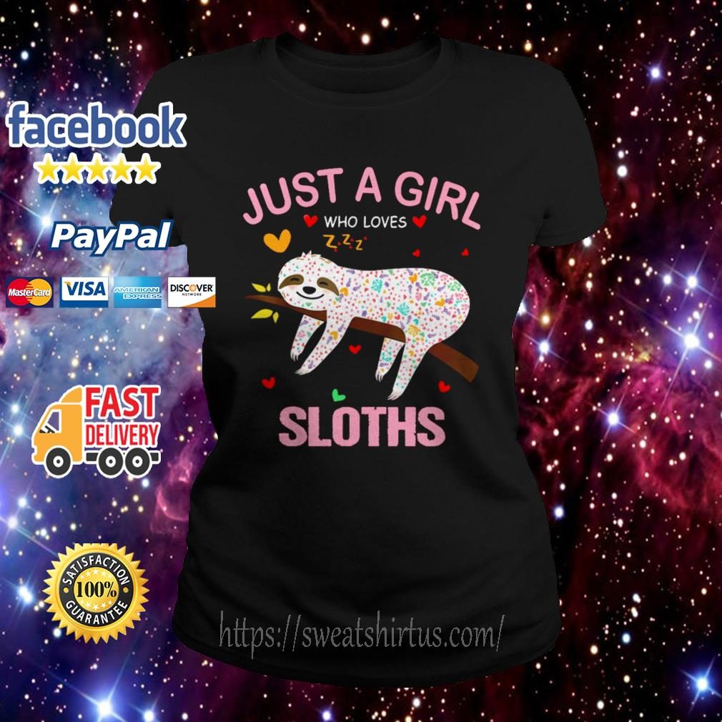 Just a girl who loves Sloths Ladies Tee