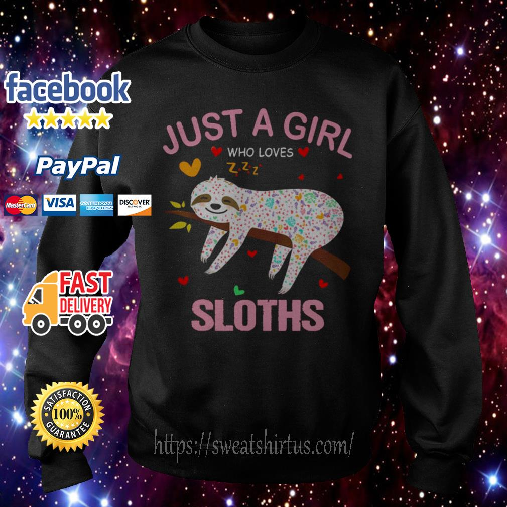 Just a girl who loves Sloths Sweater