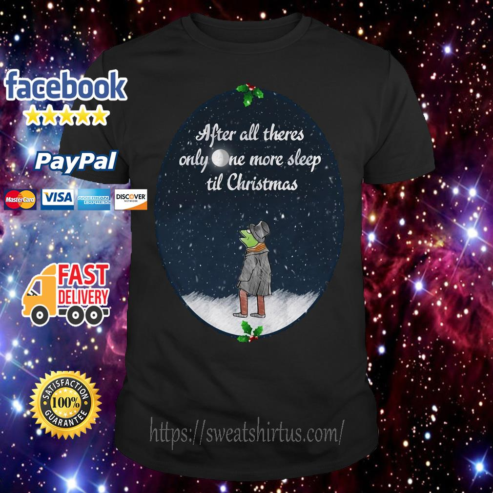 Kermit the Frog after all there's only one more sleep til Christmas guys shirt