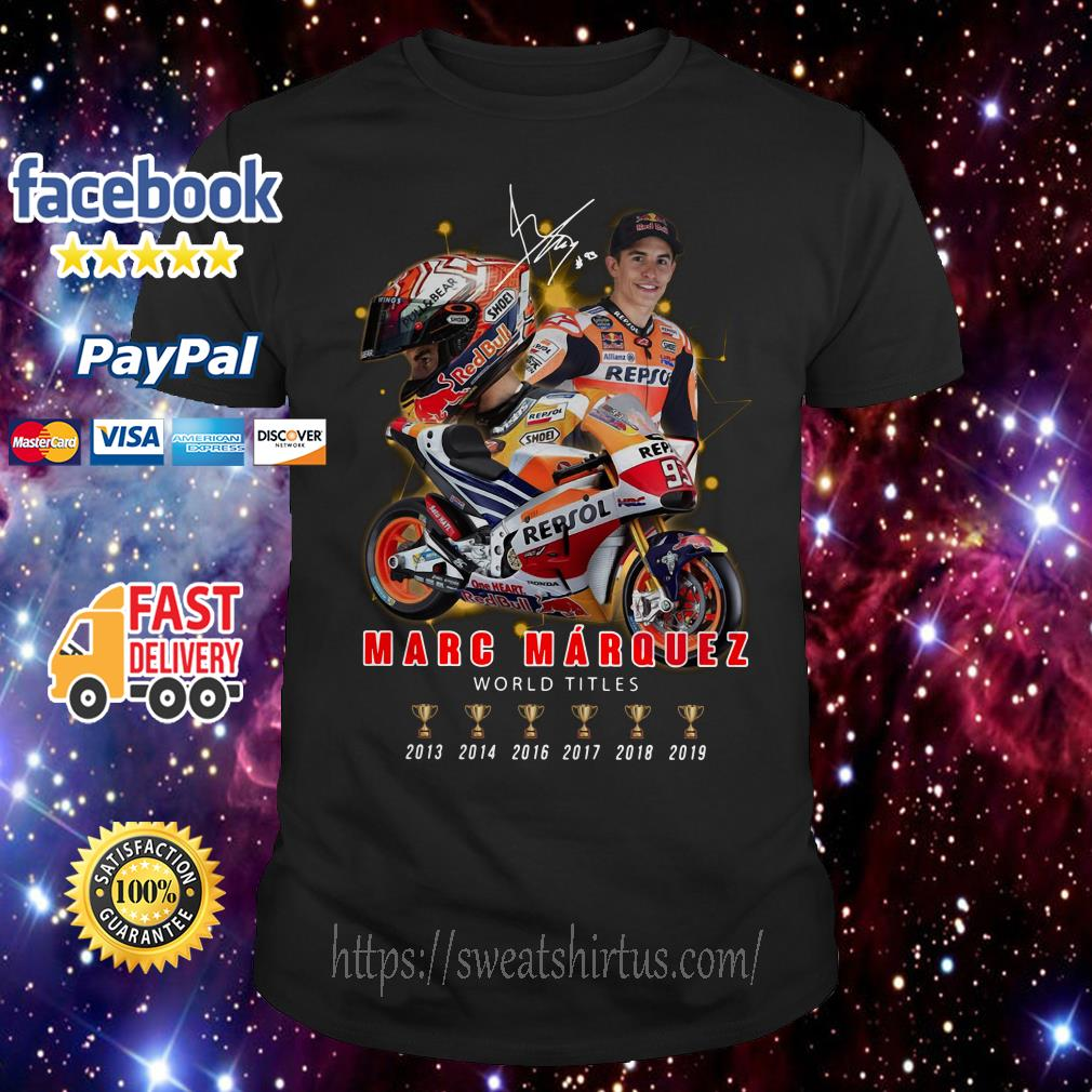 Marc Marquez 6 Cups World Titles signature shirt