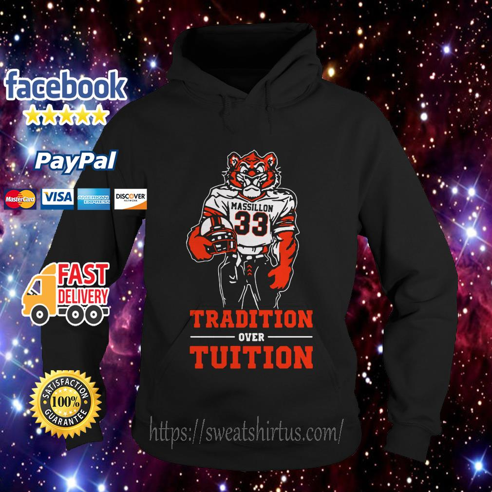 Massillon Tigers Tradition over Tuition Hoodie