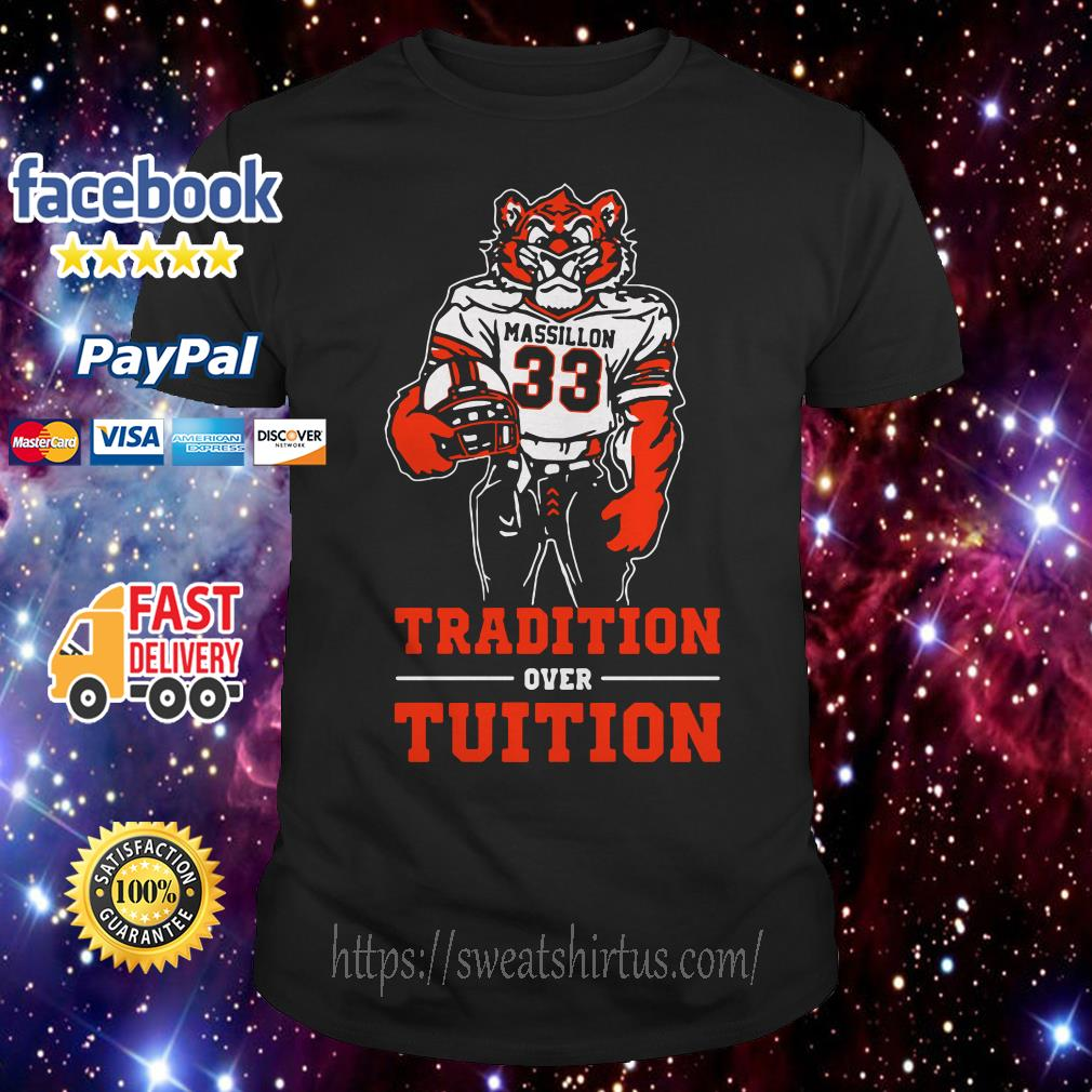 Massillon Tigers Tradition over Tuition shirt
