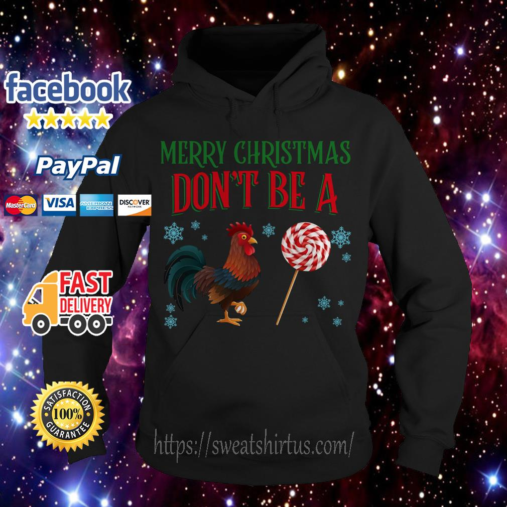 Merry Christmas Don't be a Chicken Chupetes Dulces  Hoodie