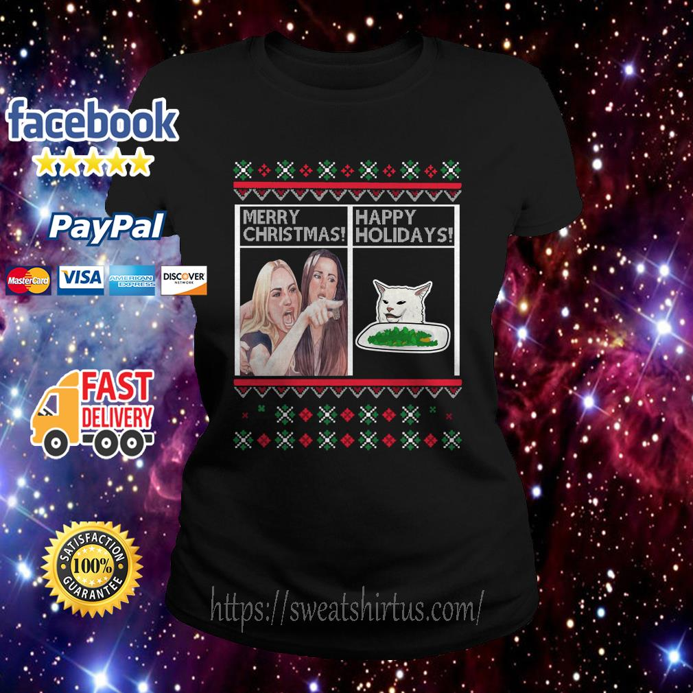 Merry Christmas Happy Holidays Woman Yelling at a Cat meme  Ladies Tee
