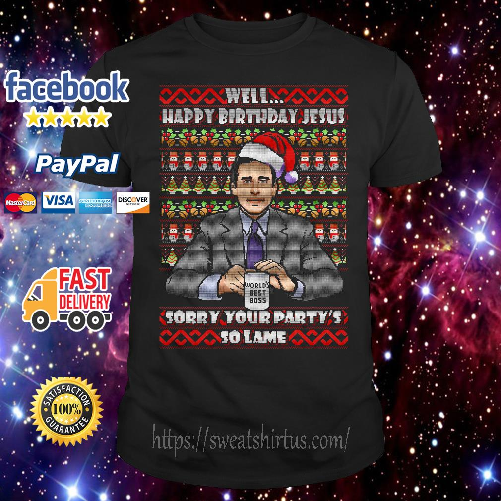 Michael Scott Santa well happy birthday Jesus sorry your party's so lame guys shirt