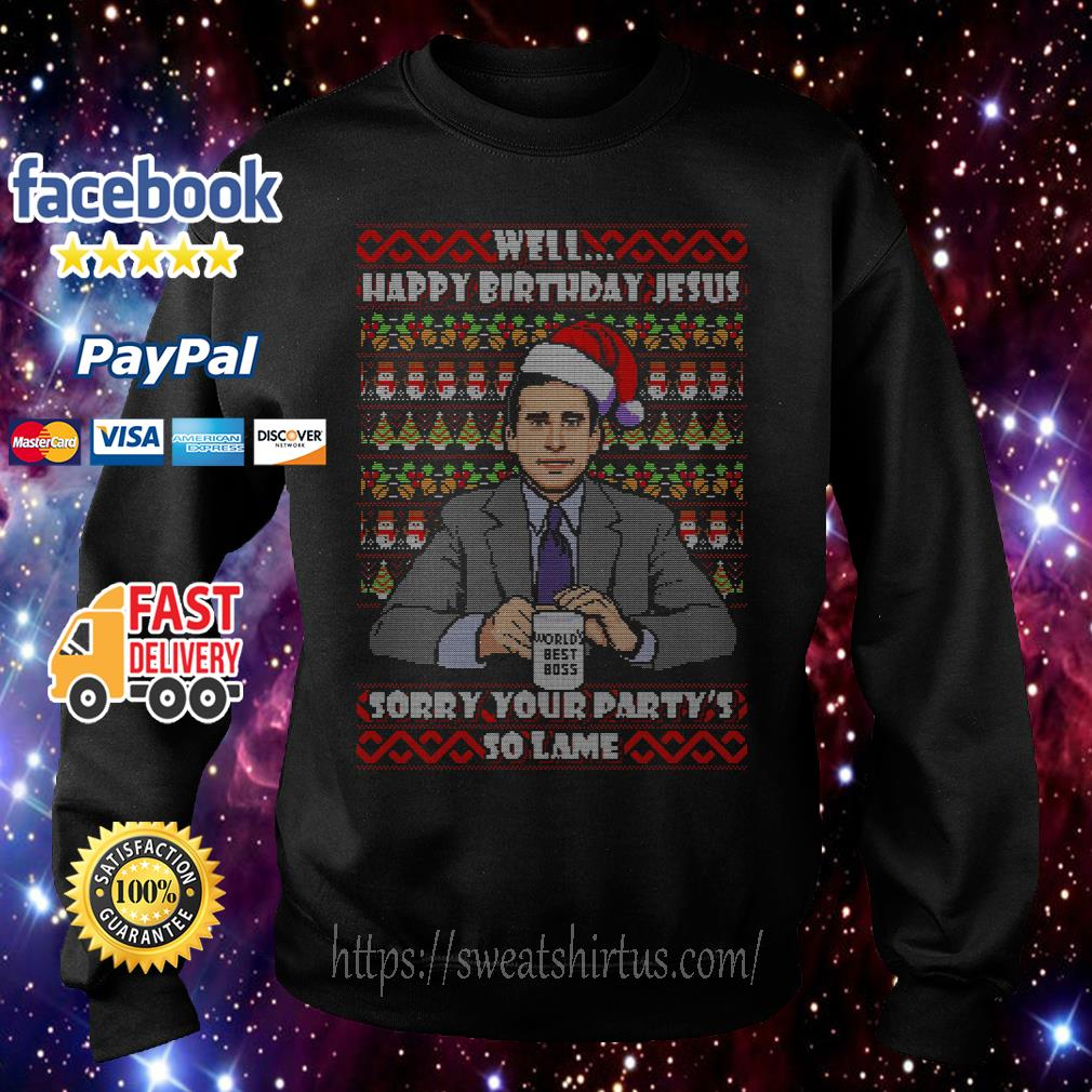 Michael Scott Santa well happy birthday Jesus sorry your party's so lame shirt, sweater