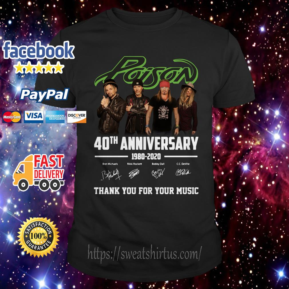 Poison 40th Anniversary 1980 2020 thank You for Your music signature shirt