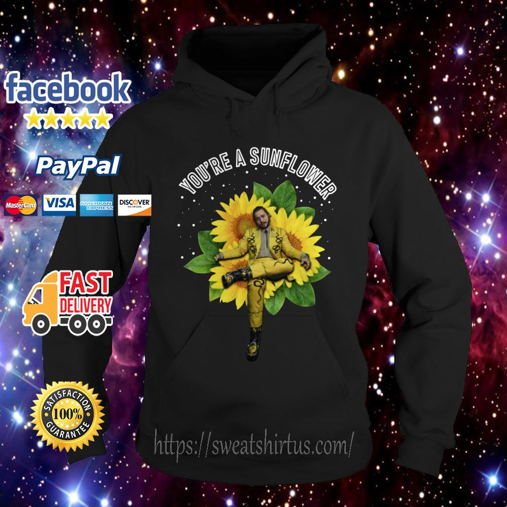 Post Malone you're a Sunflower Hoodie