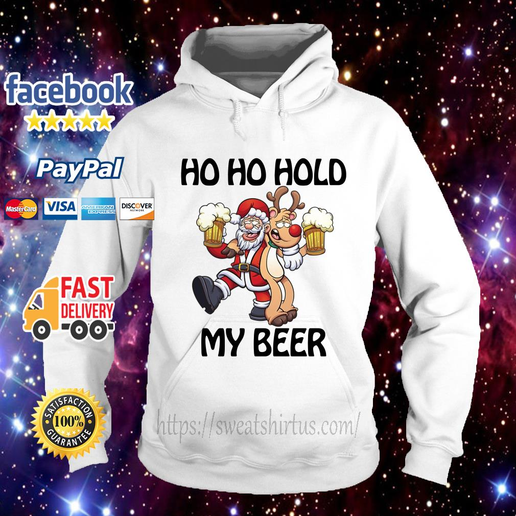 Santa Claus and reindeer Ho Ho hold my beer Christmas Hoodie