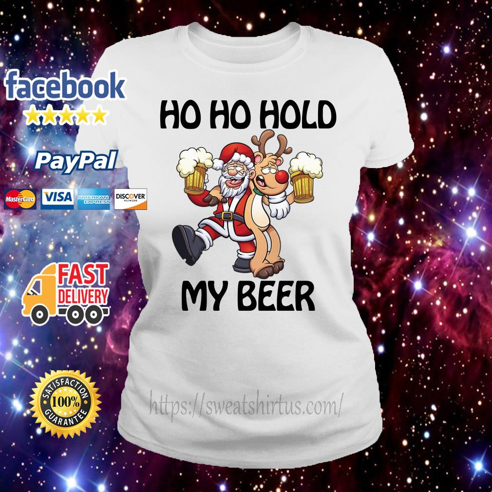 Santa Claus and reindeer Ho Ho hold my beer Christmas Ladies Tee