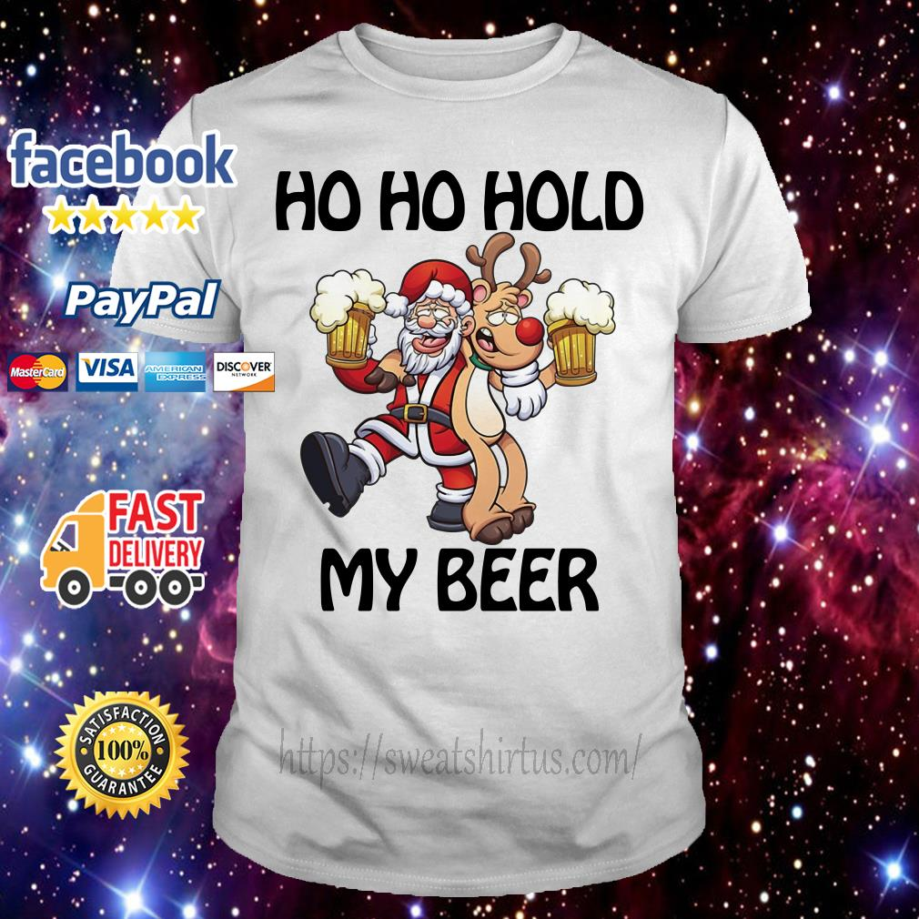 Santa Claus and reindeer Ho Ho hold my beer Christmas shirt, sweater