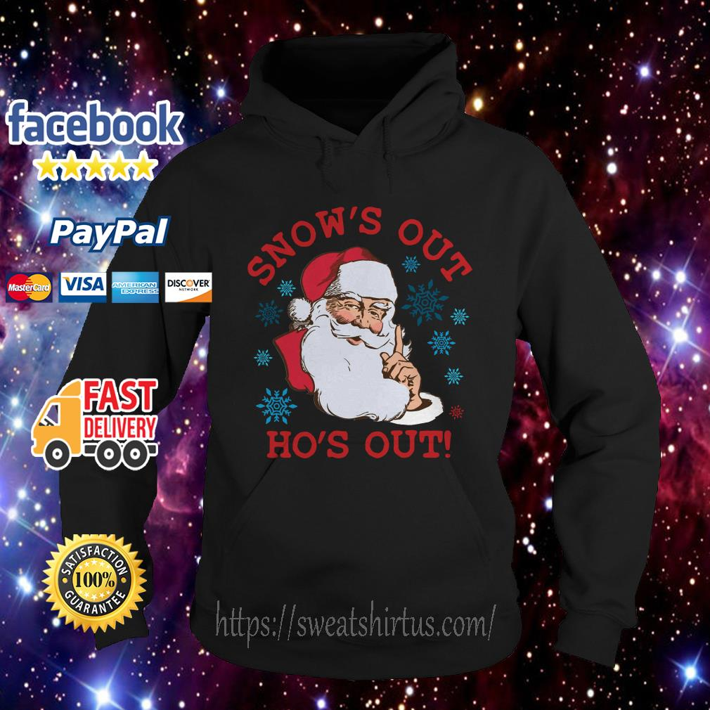 Santa Claus snow's out ho's out Christmas ugly sweat Hoodie