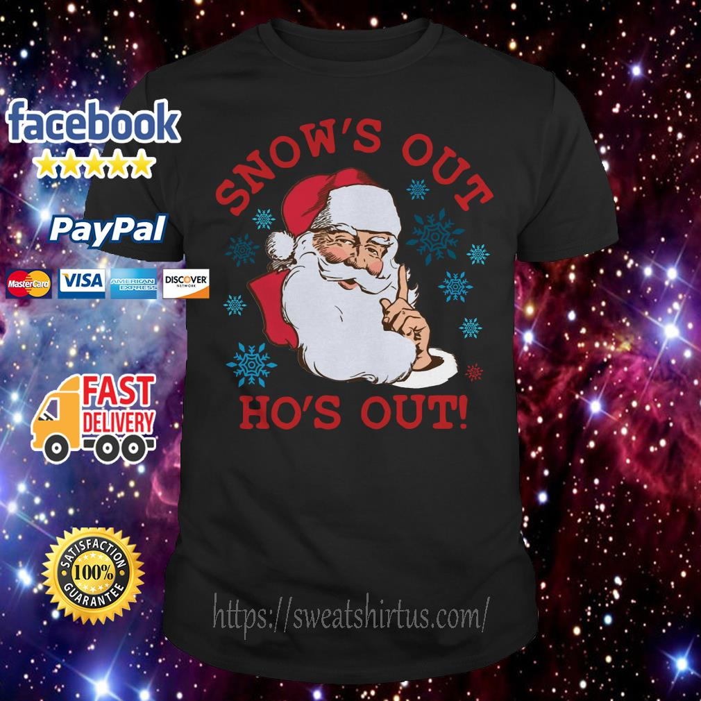 Santa Claus snow's out ho's out Christmas ugly sweat shirt