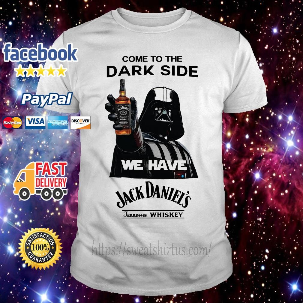 Star Wars come to the Dark side we have Jack Daniel's Tennessee Whiskey shirt