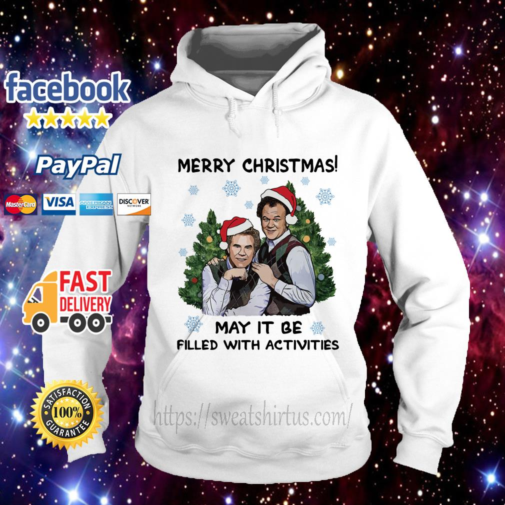 Step Brothers Merry Christmas may it be filled with activities Hoodie