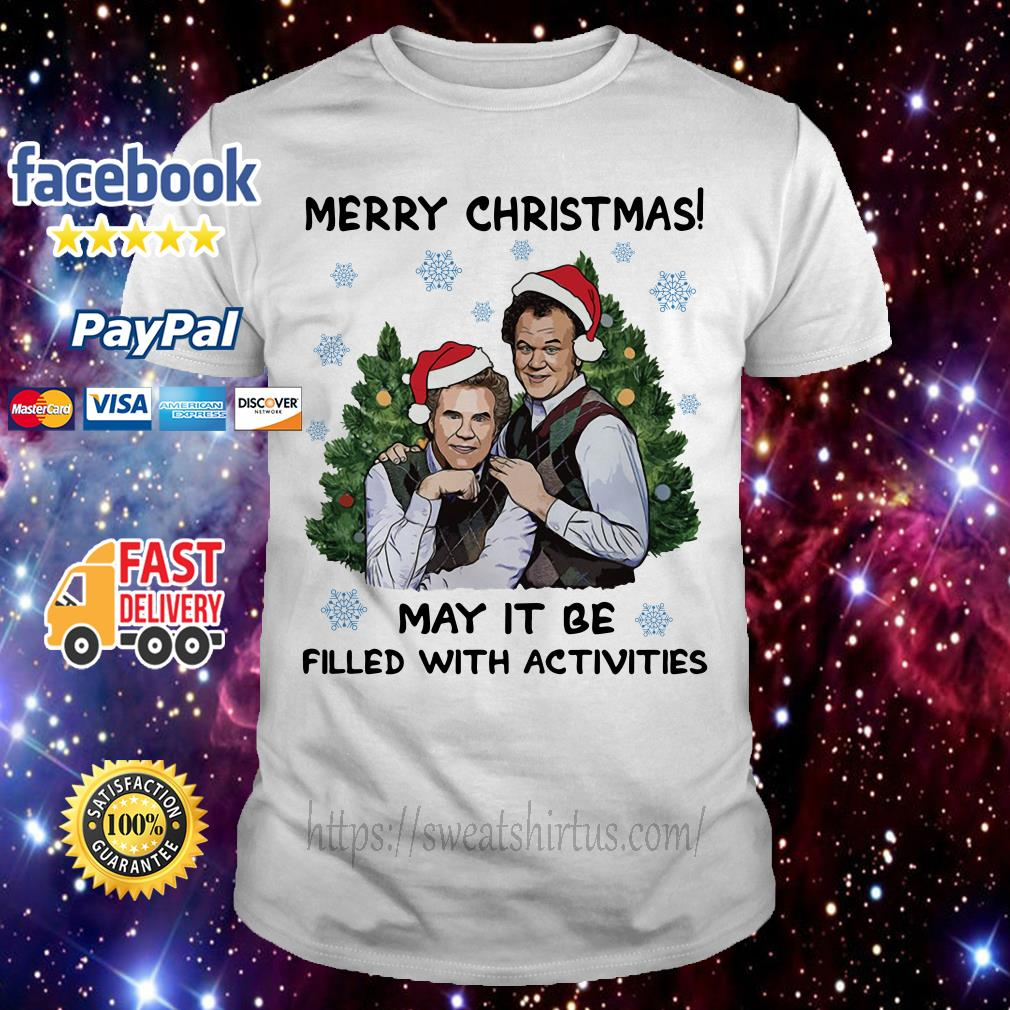 Step Brothers Merry Christmas may it be filled with activities  guys shirt