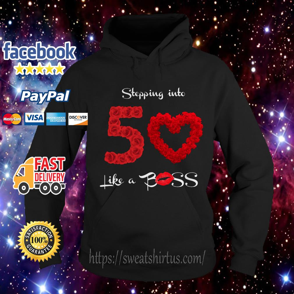 Stepping into 50 like a boss roses Hoodie