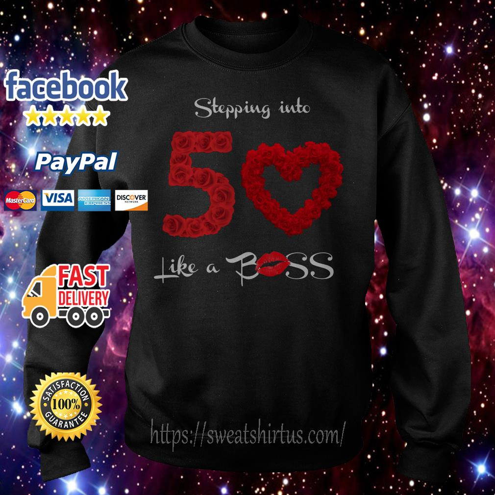 Stepping into 50 like a boss roses Sweater
