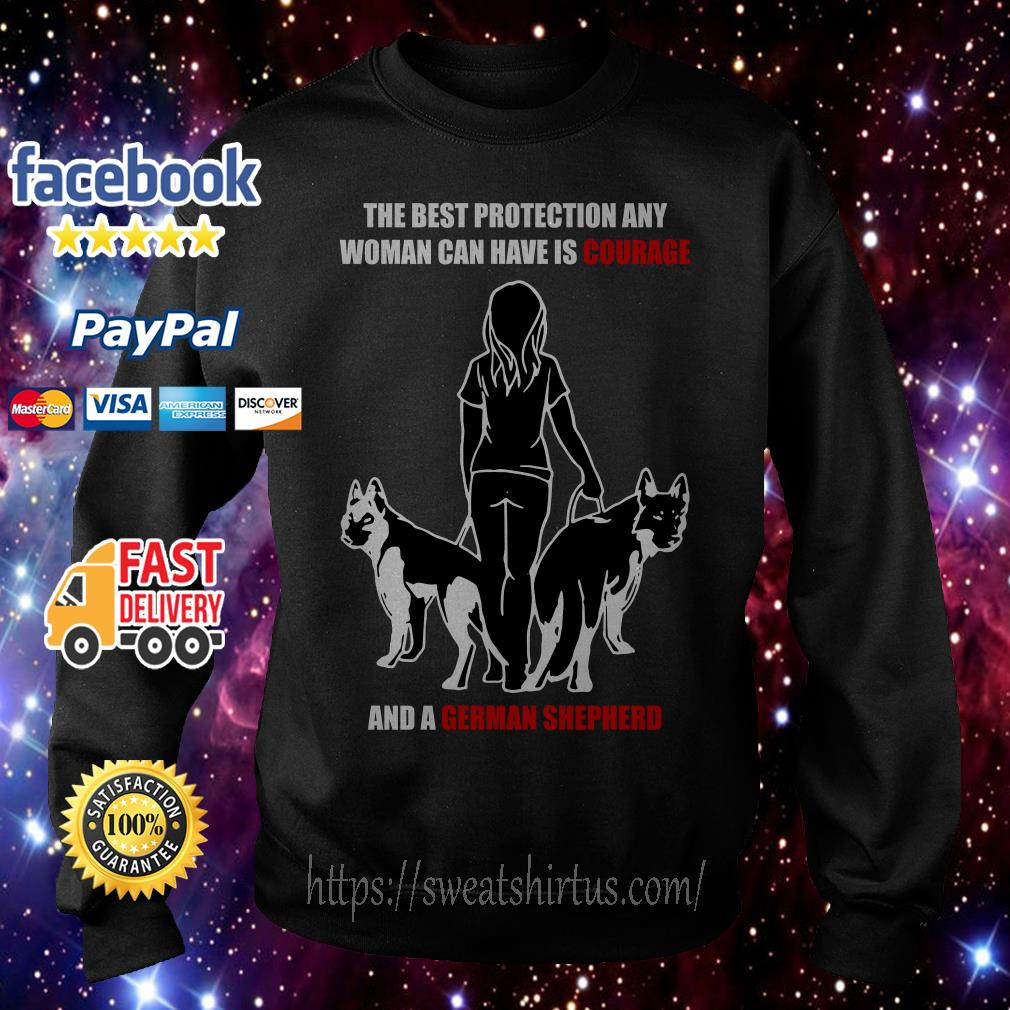 The best protection any woman can have is courage and a German Shepherd Sweater