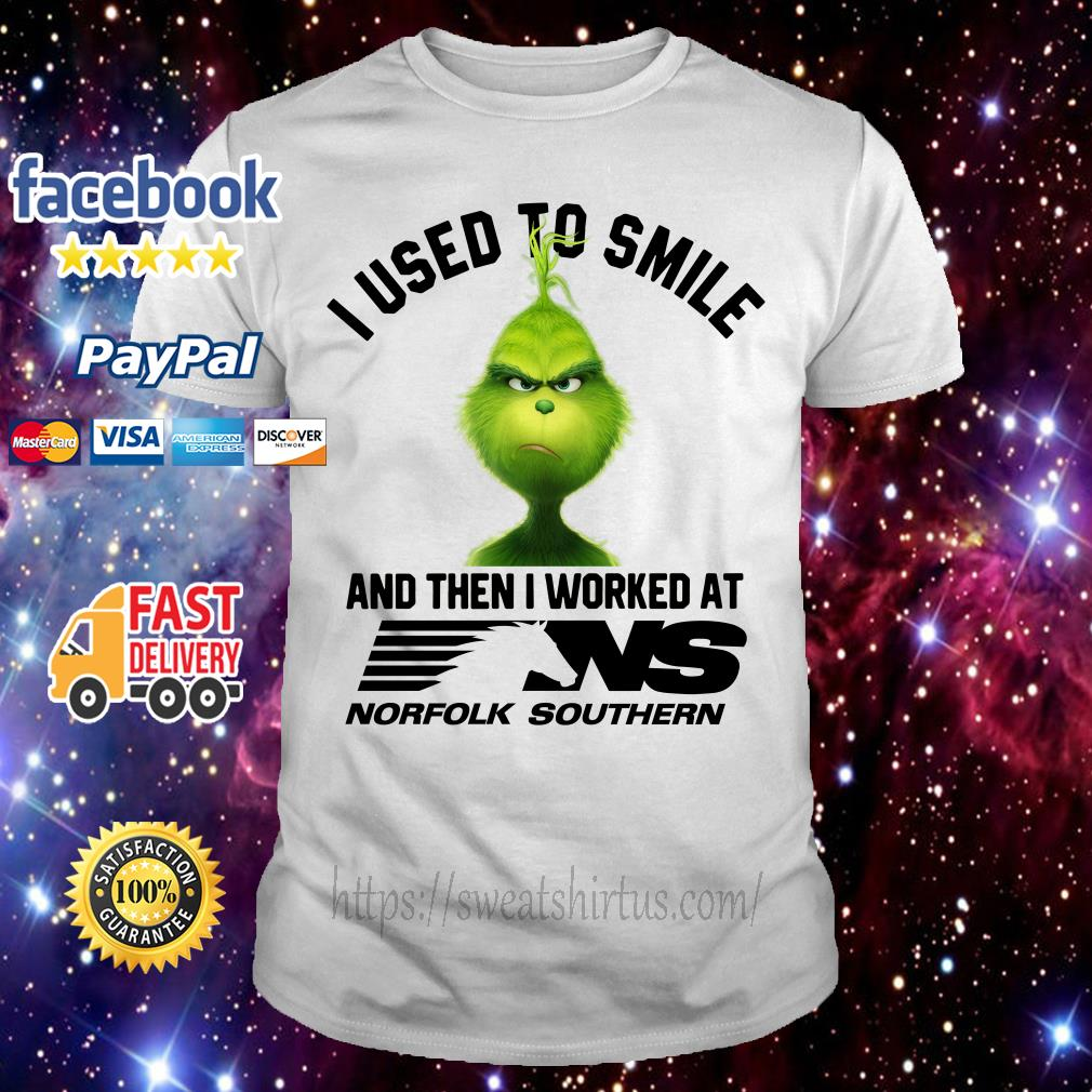 The Grinch I used to smile and then I worked at Norfolk Southern shirt