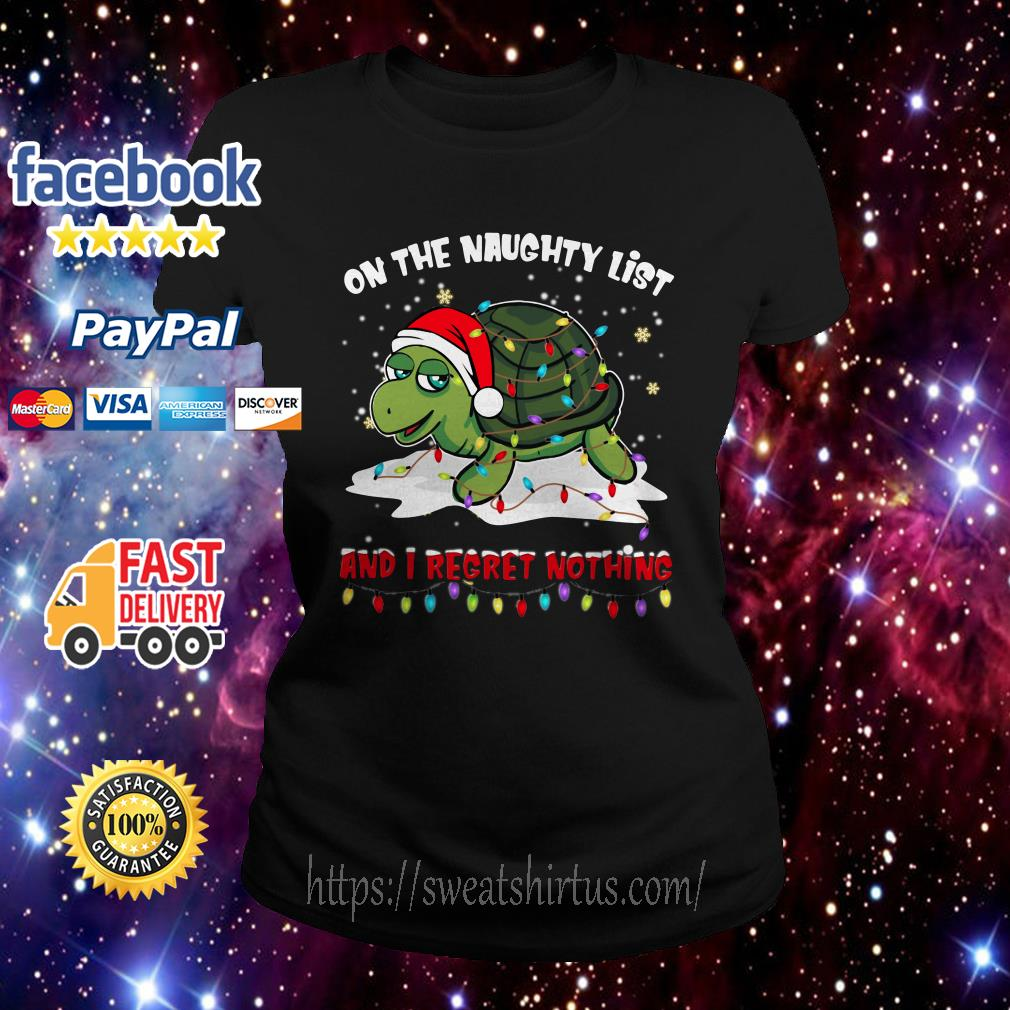 Turtle Santa on the naughty list and I regret nothing Christmas Ladies Tee