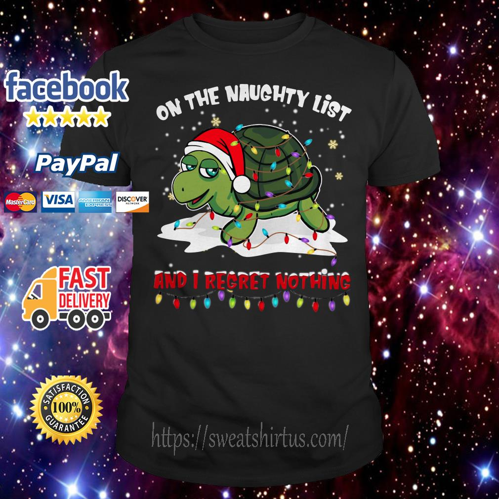Turtle Santa on the naughty list and I regret nothing Christmas guys shirt