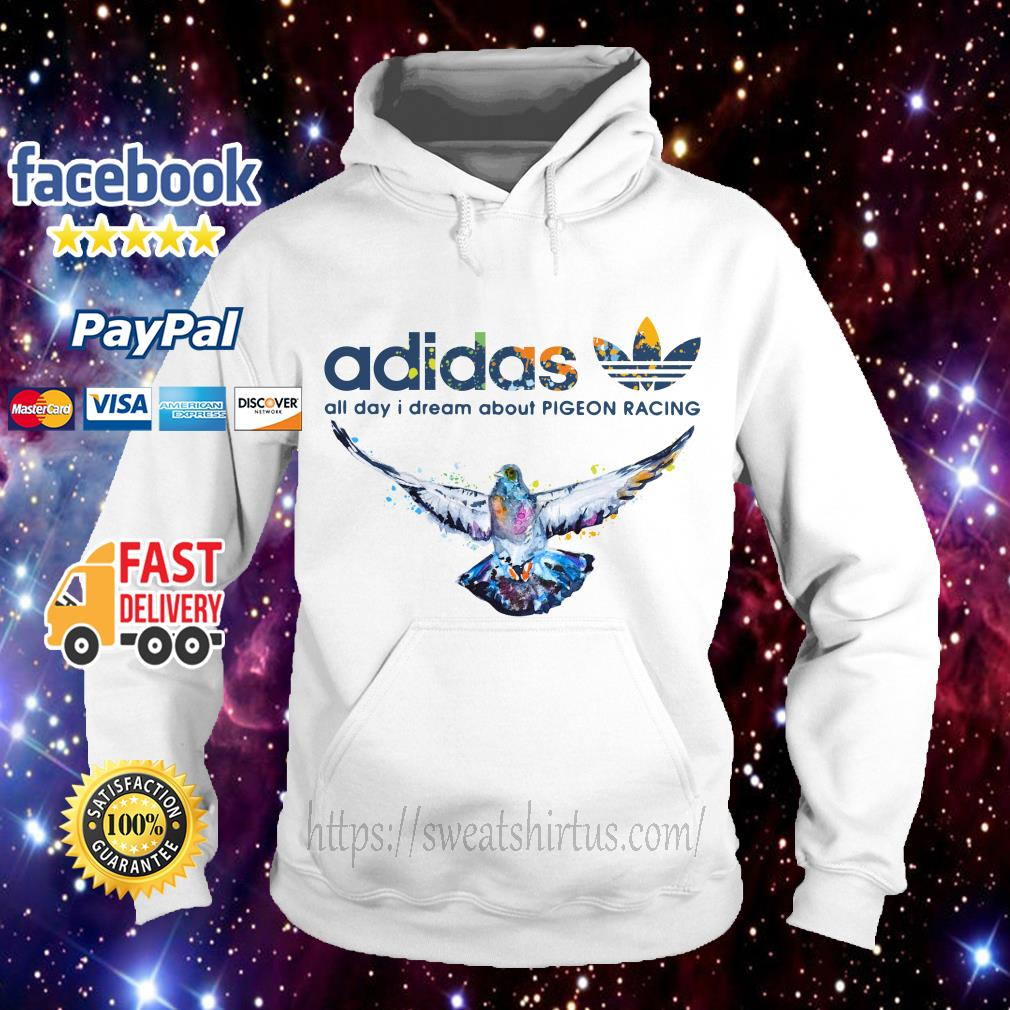 Adidas logo All day I dream about Pigeon Racing Hoodie