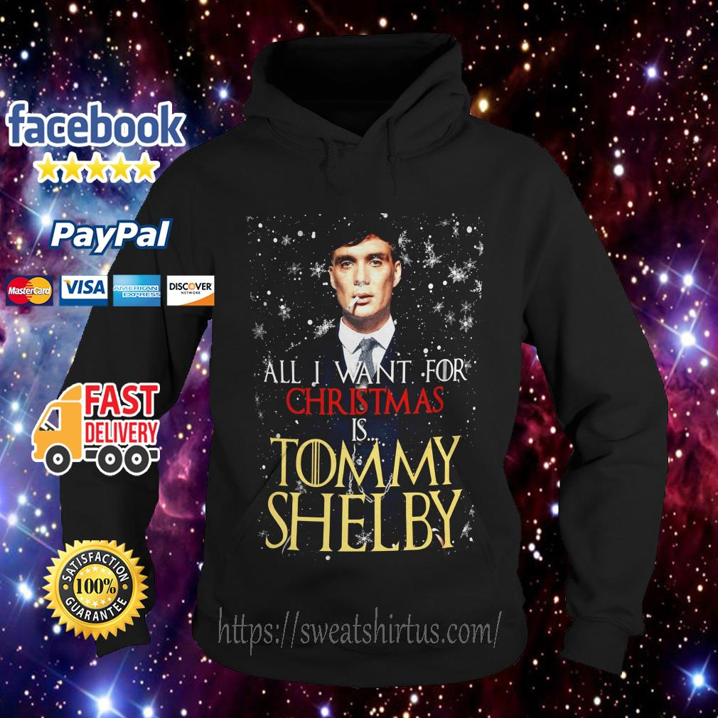 All I want for Christmas is Tommy Shelby Hoodie