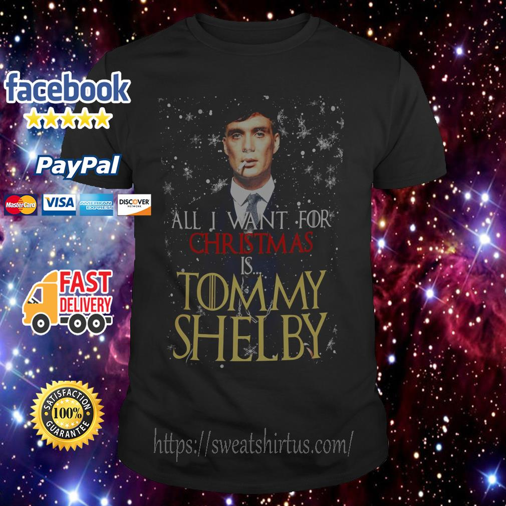 All I want for Christmas is Tommy Shelby guys shirt