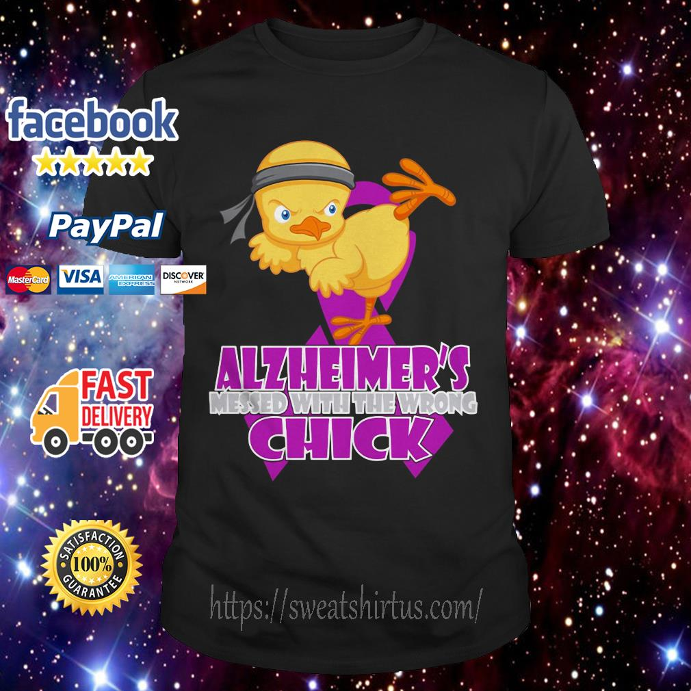 Alzheimer's messed with the wrong Chick shirt