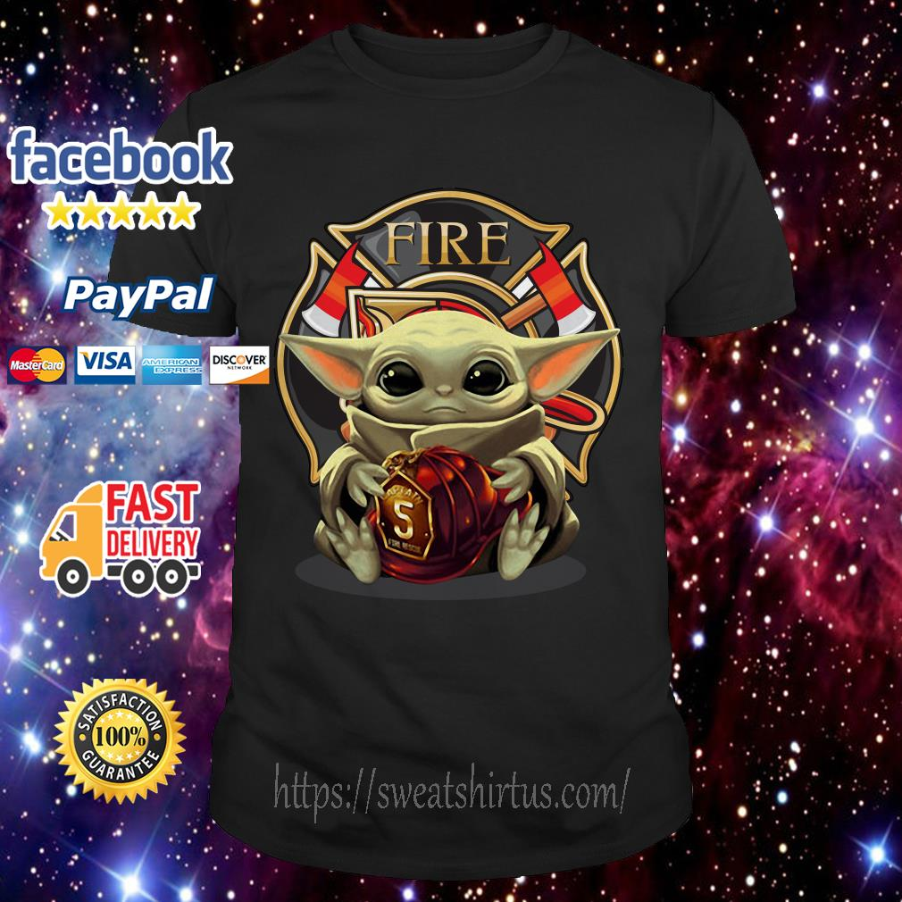 Baby Yoda hug Firefighter Fire shirt