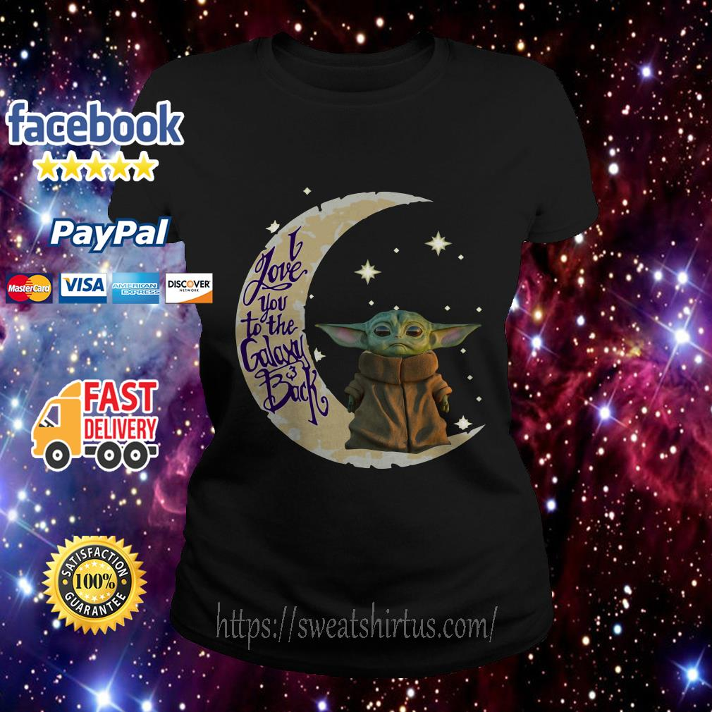 Baby Yoda I love you to the galaxy and back Ladies Tee