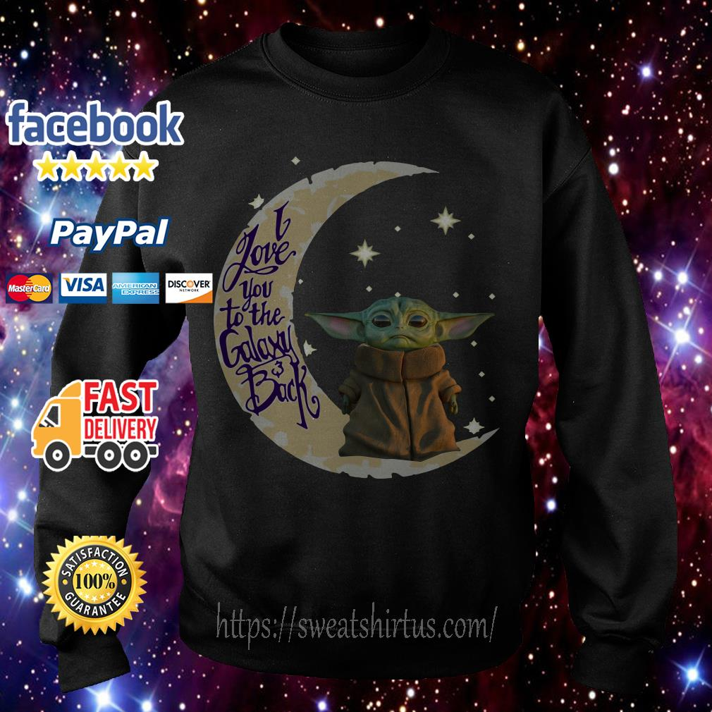 Baby Yoda I love you to the galaxy and back Sweater