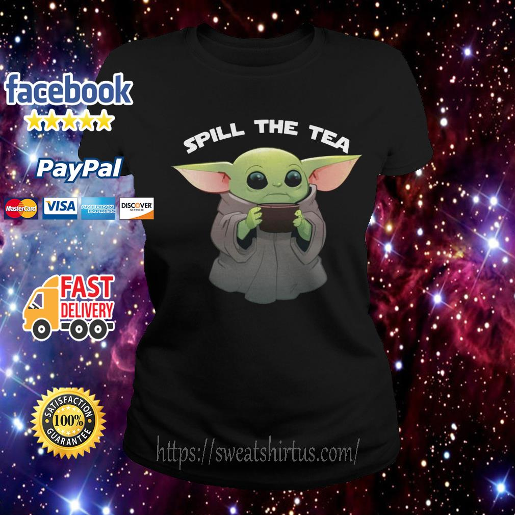 Baby Yoda spill the tea Ladies Tee