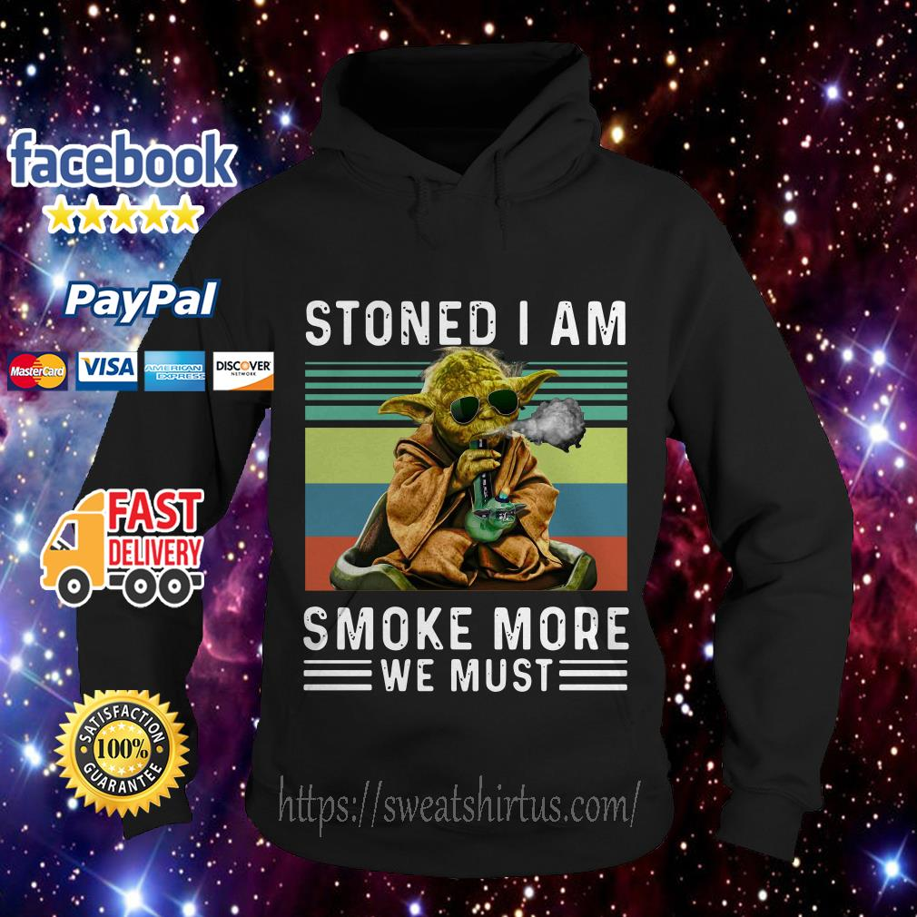 Baby Yoda Stoned I am smoke more we must vintage Hoodie