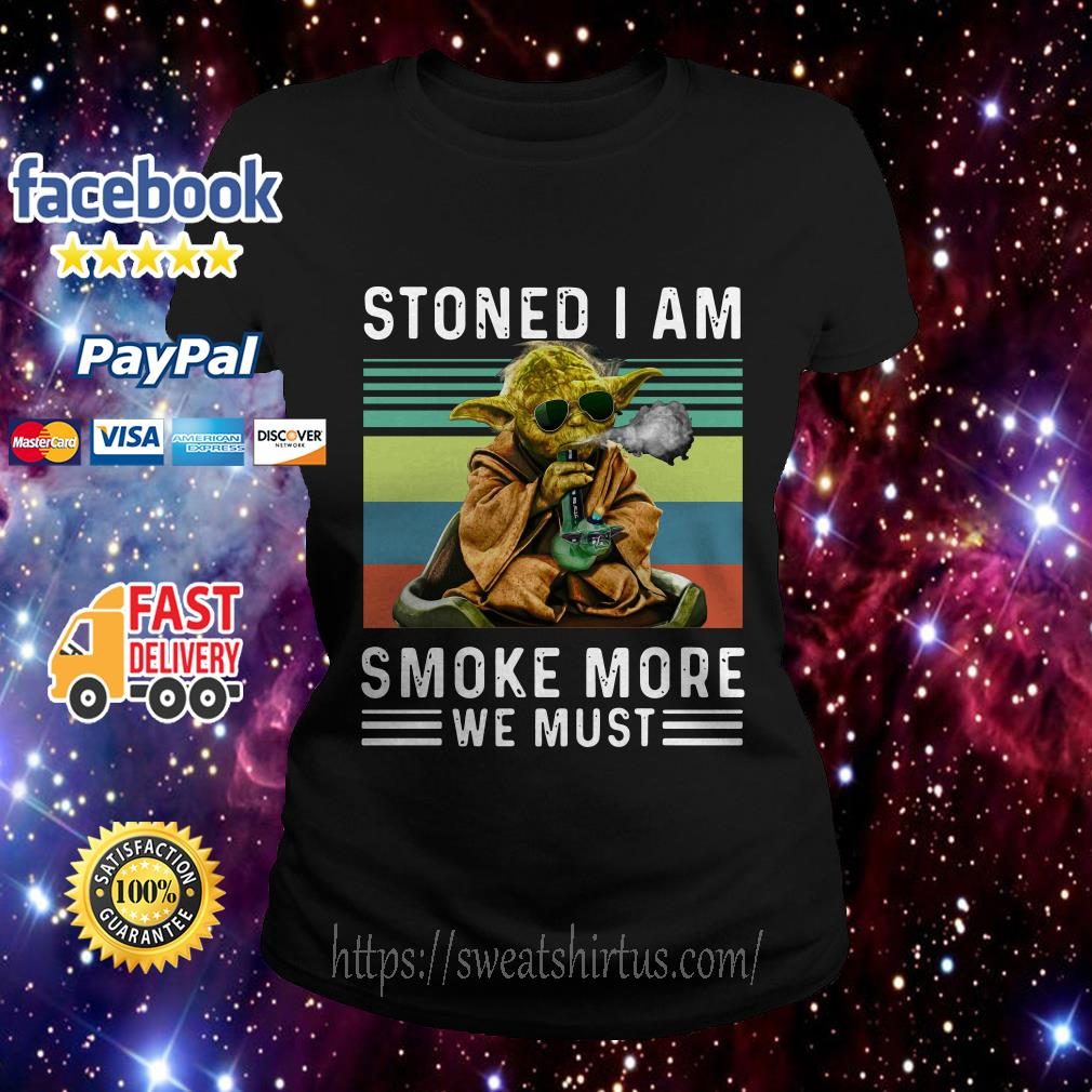 Baby Yoda Stoned I am smoke more we must vintage Ladies Tee