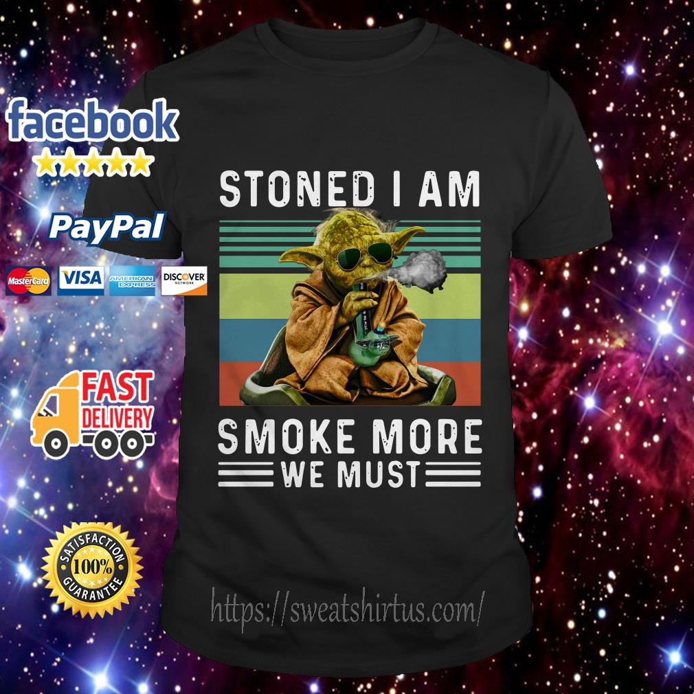 Baby Yoda Stoned I am smoke more we must vintage shirt