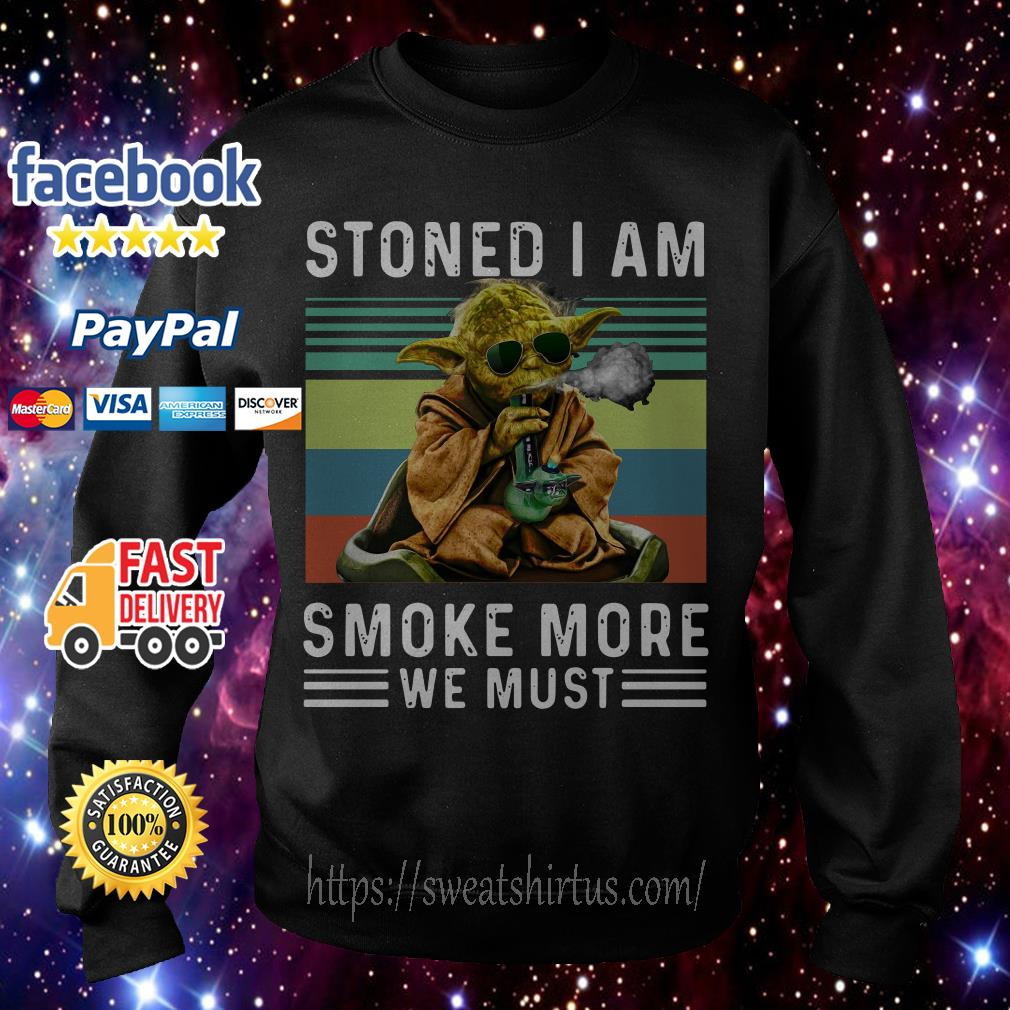 Baby Yoda Stoned I am smoke more we must vintage Sweater