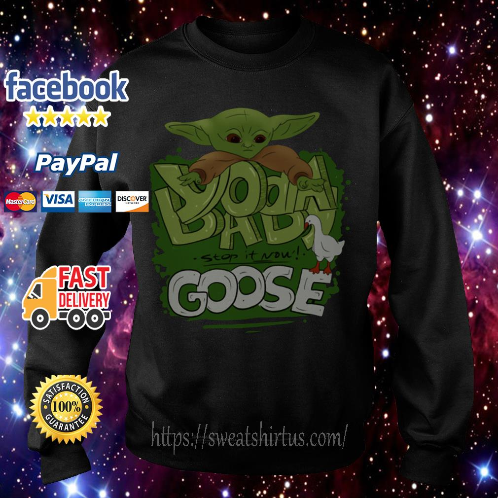 Baby Yoda stop it now Goose Sweater