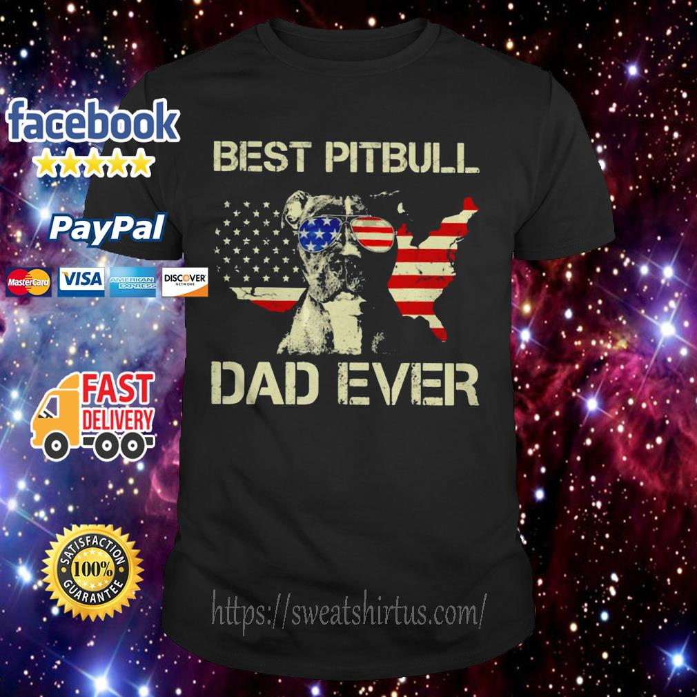 Best Pitbull Dad even American flag shirt