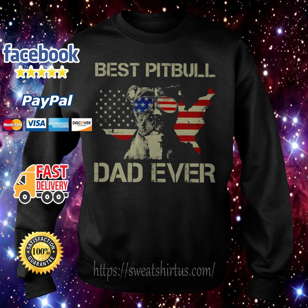 Best Pitbull Dad even American flag Sweater