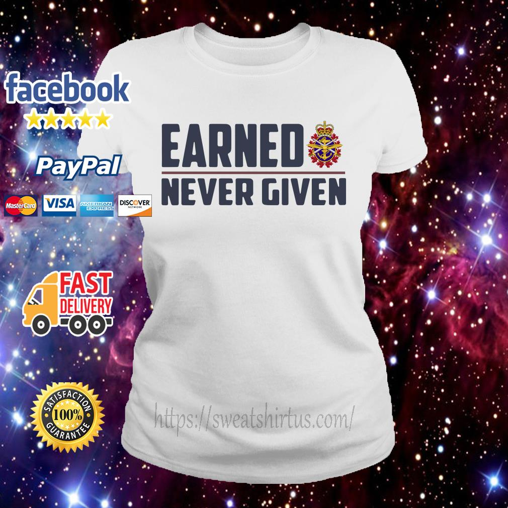 Canadian Forces Earned never given Ladies Tee