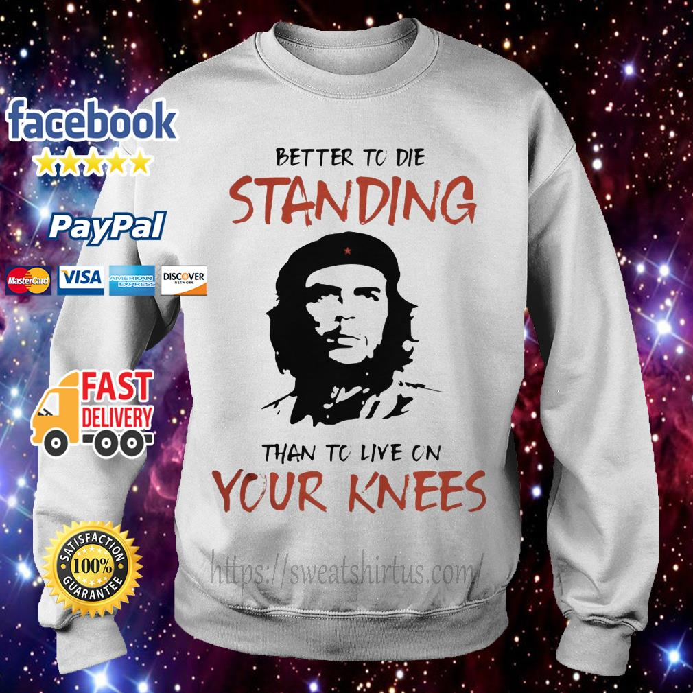 Che Guevara Better to Die Standing Than to Live on Your Knees Sweater