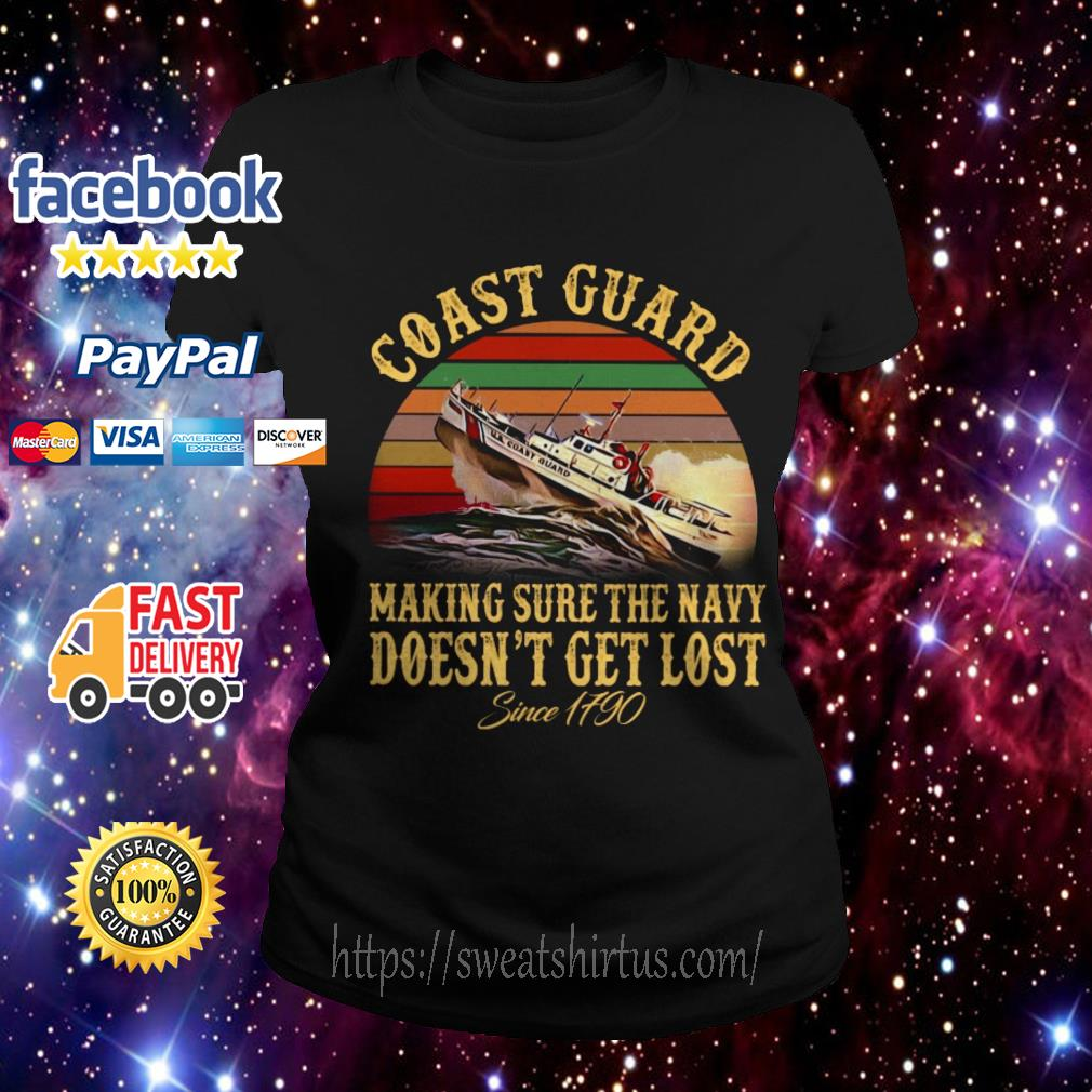 Coast guard making sure the navy doesn't get lost since 1790 vintage Ladies Tee