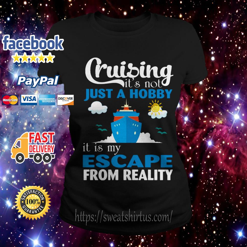 Cruising it's not just a Hobby It is My Escape from reality Ladies Tee