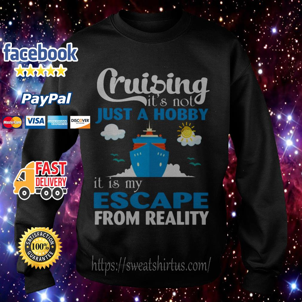 Cruising it's not just a Hobby It is My Escape from reality Sweater