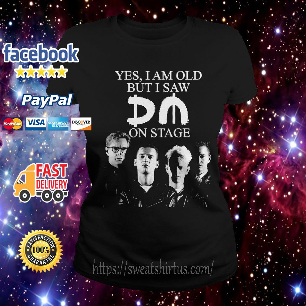 Depeche Mode yes I am old but I saw on stage Ladies Tee