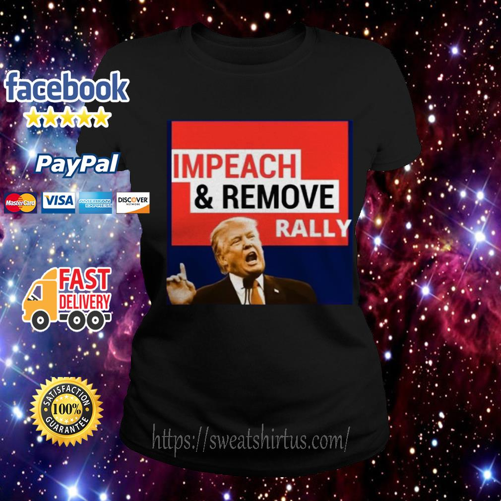 Donald Trump Impeach and Remove rally Ladies Tee