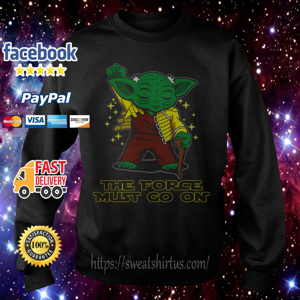 Freddie Yoda the force must go on Sweater